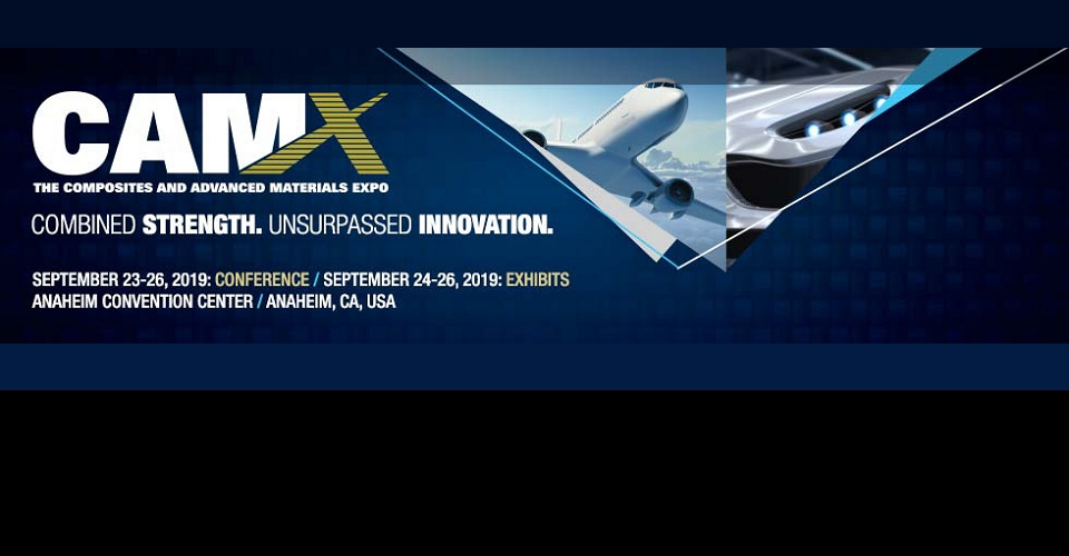 애너하임 복합소재/신소재 박람회 CAMEX 2019 The Composites and Advanced Materials Expo