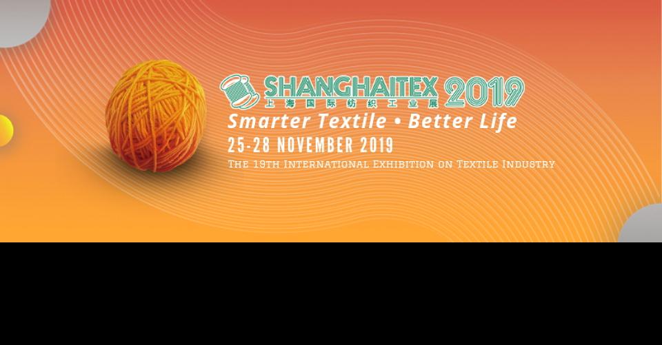 상해  섬유기계 및 방직공업 박람회 ShanghaiTex 2019 International Exhibition on Textile Industry