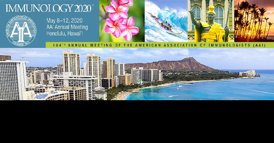 호놀룰루 미국 면역 학회 연례회의 IMMUNOLOGY 2020 Annual Meeting of the American Association of Immunologists