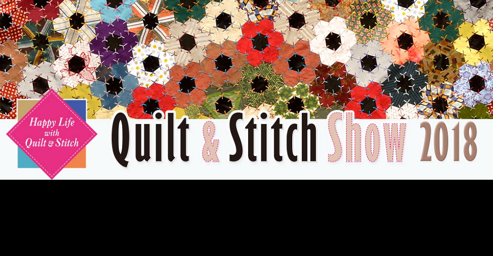 오사카 퀼트 & 자수 쇼Quilt & Stitch Osaka 2018Quilt & Stitch Show