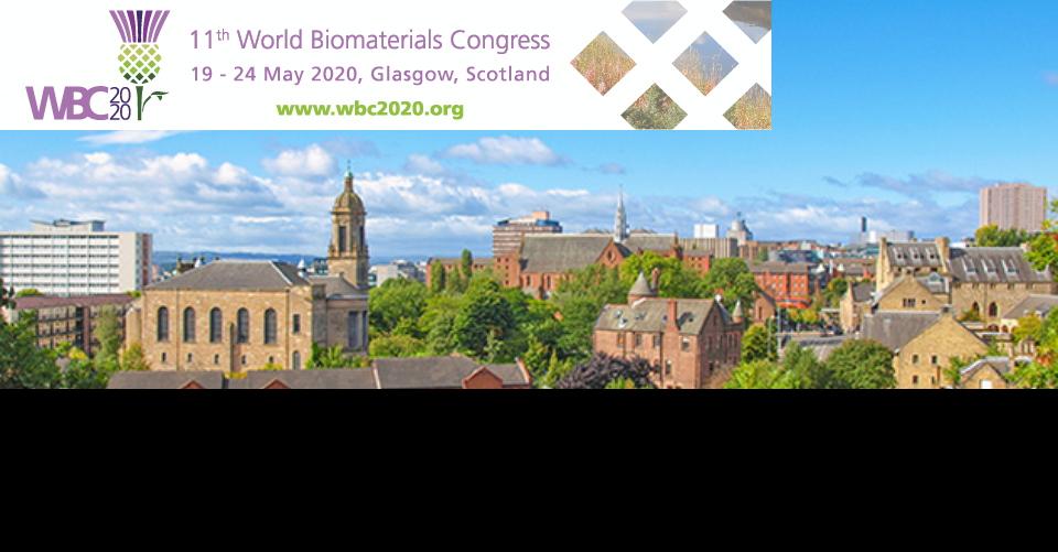 글래스고 세계 생체 재료 총회 WBC 2020 World Biomaterials Congress